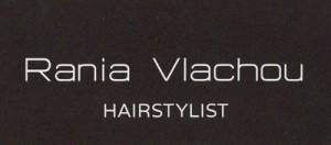 RANIA VLACHOU HAIRSTYLIST